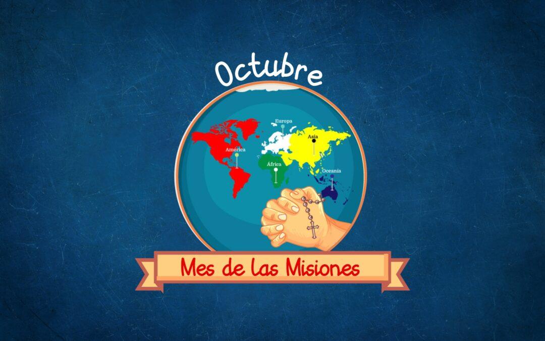 ¿Por qué octubre es el mes de las Misiones?