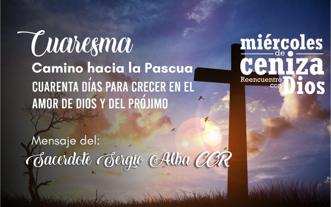 El Sacerdote Sergio Alba CCR nos comparte este mensaje