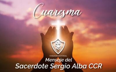 El Sacerdote Sergio Alba CCR nos comparte esta reflexión sobre la Cuaresma
